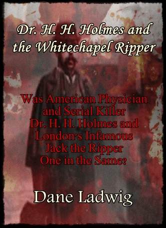 """Dr. H. H. Holmes and the Whitechapel Ripper"" ~ Coming Soon!"
